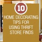 Home Decorating Tips for Using Thrift Store Finds